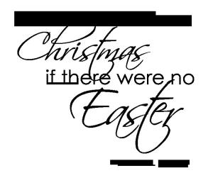 Christmas and Easter