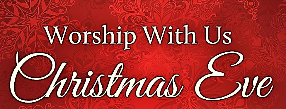 Christmas Eve - Worship With Us