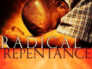 Radical Repentance