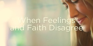 Faith and Feelings
